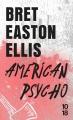 Couverture American psycho Editions 10/18 (Littérature étrangère) 2017