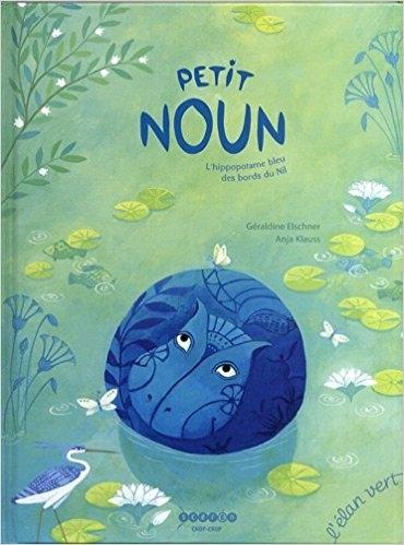 Couverture Petit Noun : L'hippopotame bleu des bords du Nil