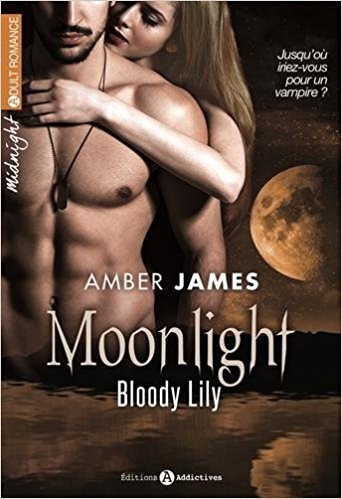 Couverture Moonlight : Bloody Lily, tome 1