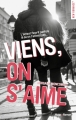 Couverture Viens, on s'aime Editions Hugo & cie (New romance) 2017