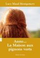 Couverture Anne... : La Maison aux pignons verts / Anne : La Maison aux pignons verts / La Maison aux pignons verts Editions Québec Amérique 2011