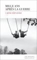 Couverture Mille ans après la guerre Editions Les Escales (Domaine français) 2017