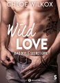 Couverture Wild love : Bad boy & secret girl, tome 5 Editions Addictives (Adult romance) 2017