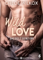 Couverture Wild love : Bad boy & secret girl, tome 6 Editions Addictives (Adult romance) 2017