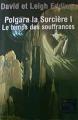 Couverture Polgara la sorcière, tome 1 : Le temps des souffrances Editions Pocket (Rendez-vous ailleurs) 1999