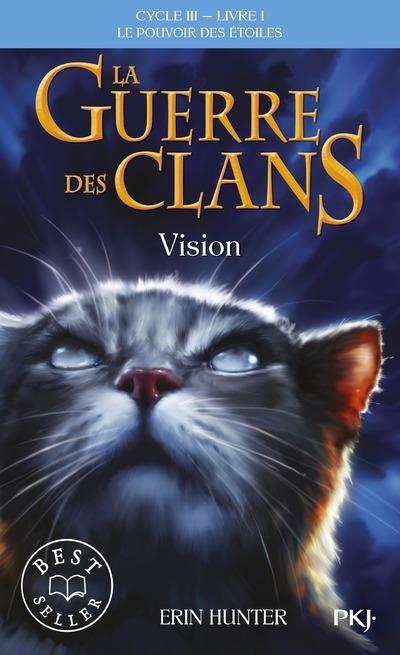 Couverture La guerre des clans, cycle 3 : Le pouvoir des étoiles, tome 1 : Vision