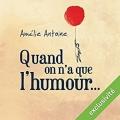 Couverture Quand on n'a que l'humour... / Les silences Editions Audible studios 2017