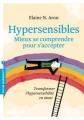 Couverture Ces gens qui ont peur d'avoir peur : Mieux comprendre l'hypersensibilité / Hypersensibles : Mieux se comprendre pour s'accepter Editions Marabout (Poche) 2017