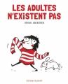 Couverture Les adultes n'existent pas Editions Delcourt 2017
