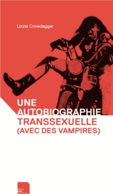Couverture Une autobiographie transsexuelle (avec des vampires)