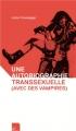 Couverture Une autobiographie transsexuelle (avec des vampires) Editions Dans nos histoires 2014