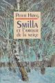 Couverture Smilla et l'amour de la neige Editions France Loisirs 1996