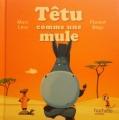 Couverture Têtu  comme une mule Editions Hachette (Jeunesse) 2017