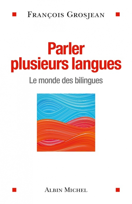 Couverture Parler plusieurs langues : Le monde des bilingues