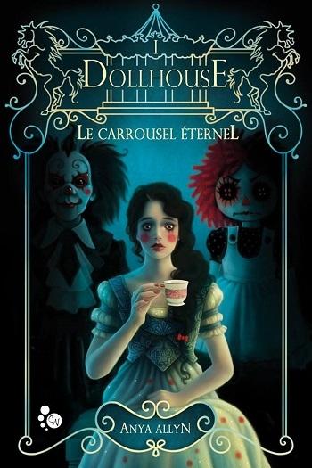 Couverture Dollhouse, tome 1 : La carrousel éternel