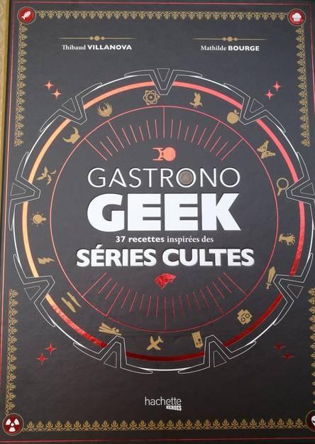 Couverture Gastronogeek : 37 recettes inspirées de séries cultes