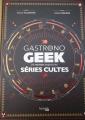 Couverture Gastronogeek : 37 recettes inspirées de séries cultes Editions Hachette 2017