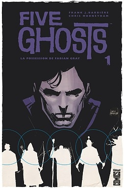 Couverture Five Ghosts, tome 1 : La Possession de Fabian Gray