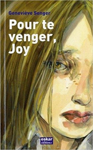 Pour te venger, Joy - Geneviève Senger