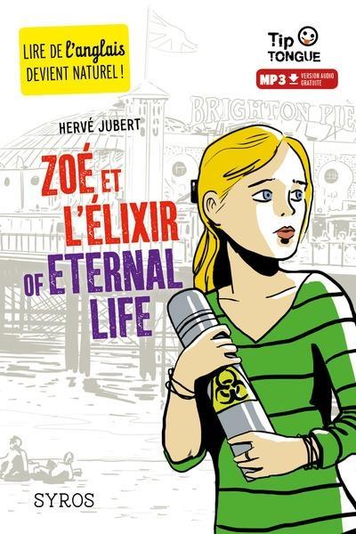 Couverture Zoé et l'élixir of eternal life