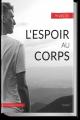Couverture L'espoir au corps Editions Autoédité 2017