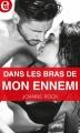 Couverture Dans les bras de mon ennemi Editions Harlequin (FR) 2017