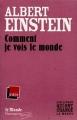 Couverture Comment je vois le monde Editions Flammarion / Le Monde (Les livres qui ont changés le monde ) 2009