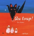 Couverture Au loup ! Editions Bilboquet 2009