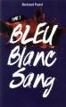 Couverture Bleu blanc sang, tome 1 : Bleu Editions France Loisirs 2016