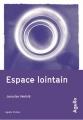 Couverture Espace lointain Editions Agullo (Fiction) 2017