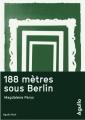 Couverture 188 mètres sous Berlin Editions Agullo (Noir) 2017