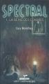 Couverture Spectral, tome 1 : La reine des cendres Editions Vents d'ouest (Ado) 2016