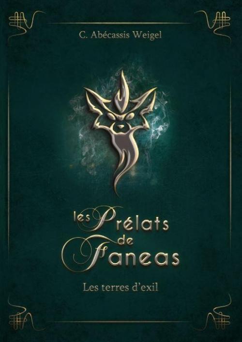 Couverture Les Prélats de Faneas, tome 1 : Les Terres d'exil
