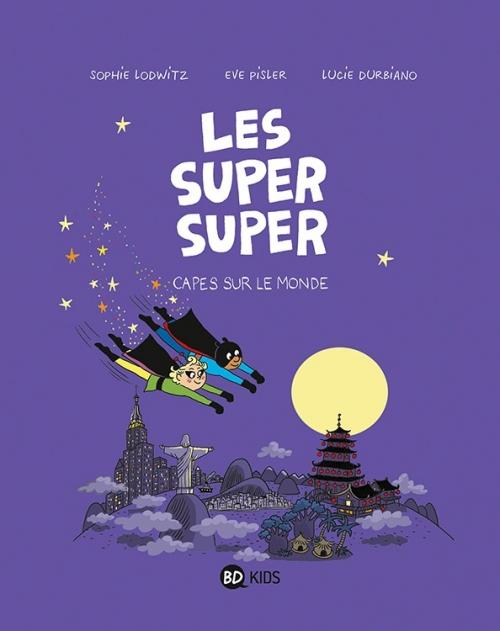 Couverture Les Super Super, tome 4 : Capes sur le monde