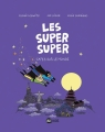 Couverture Les Super Super, tome 4 : Capes sur le monde Editions Bayard (BD - Kids) 2017