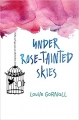 Couverture Under Rose-Tainted Skies Editions Houghton Mifflin Harcourt 2017
