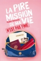 Couverture La pire mission de ma vie, tome 2 : La pire mission de ma vie n'est pas finie Editions Nathan 2014
