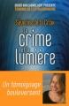 Couverture Le crime et la lumière Editions First-Gründ 2017