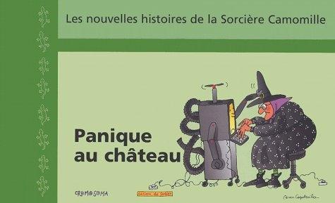Couverture Les nouvelles aventures de la sorciere camomille, tome 12 : Panique au château