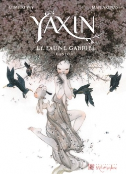 Couverture Yaxin : Le faune Gabriel, tome 1 : Canto I