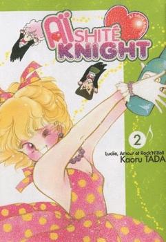 Couverture Aïshite Knight : Lucile, amour et rock'n roll, tome 2