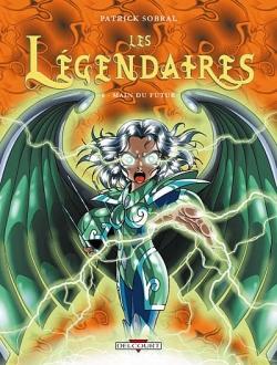Couverture Les Légendaires, tome 06 : Main du futur
