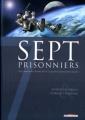 Couverture Sept, saison 1, tome 7 : Sept prisonniers Editions Delcourt (Conquistador) 2009