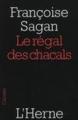 Couverture Le régal des chacals Editions de L'Herne (Carnets) 2008