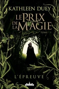 Couverture Le Prix de la magie, tome 1 : L'Épreuve