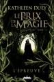 Couverture Le Prix de la magie, tome 1 : L'Épreuve Editions Castelmore 2010