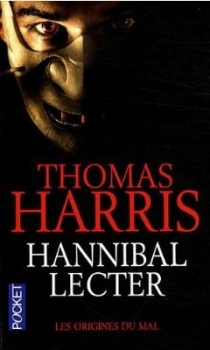 HARRIS Thomas - HANNIBAL LECTER - Tome 4 : Hannibal Lecterr, les origines du mal Couv61725529