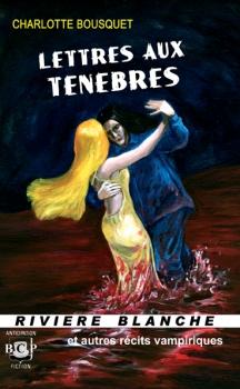 Couverture Lettres aux ténèbres  et autres récits vampiriques