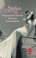 Couverture Vingt-quatre heures de la vie d'une femme Editions Le Livre de Poche 2010