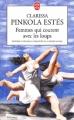 Couverture Femmes qui courent avec les loups Editions Le Livre de Poche 2001